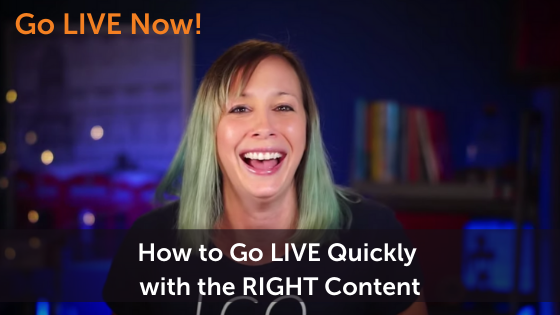 How to go Live Quickly with the Right Content