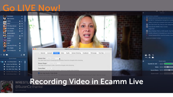 Recording Video with Ecamm Live