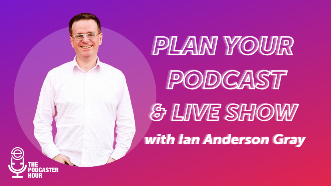 How to Plan Your Podcast and Live Show