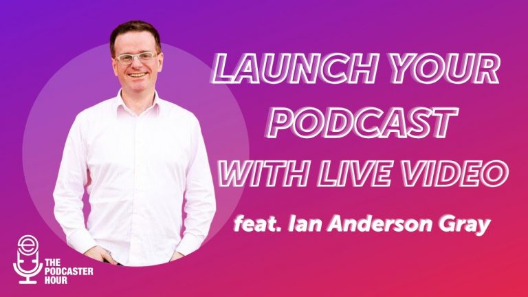 Launch your podcast with live video