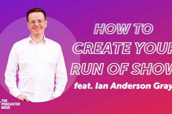 How to Create a Successful Run of Show for Your Live Shows & Podcasts