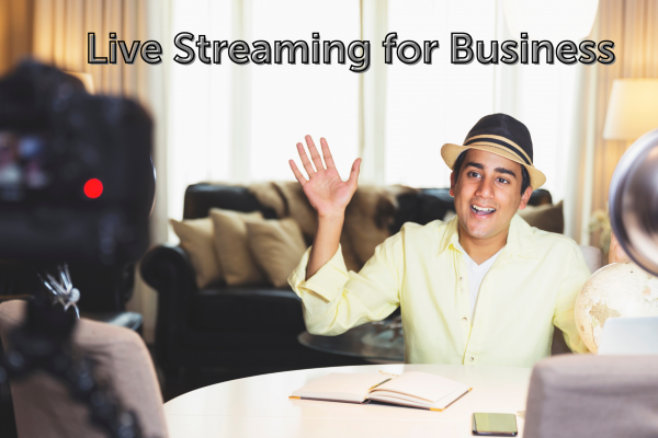 How Live Streaming Will Put Your Business On The Map