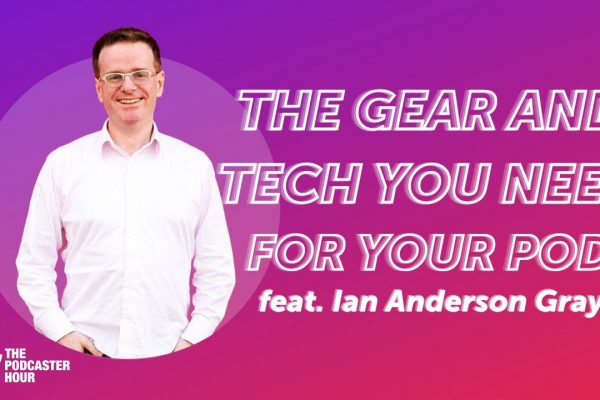 Top Podcasting Gear and Tech
