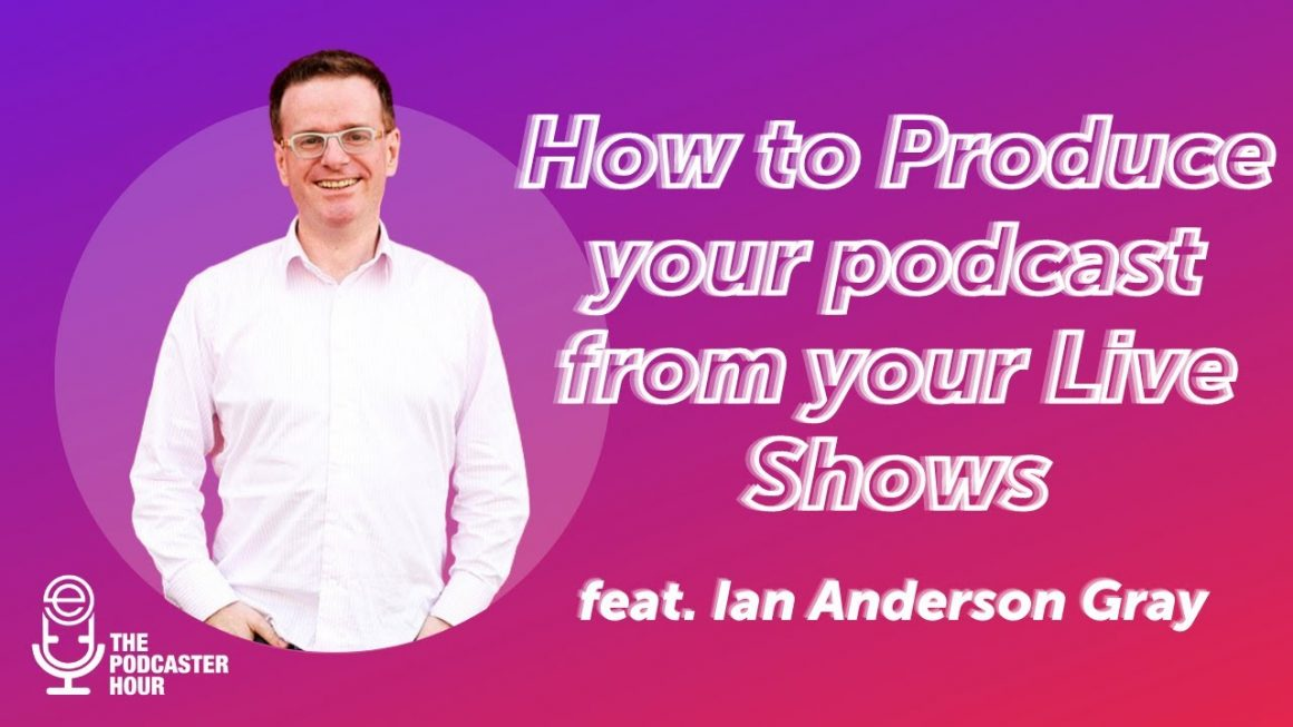 How to Produce Your Podcast From Your Live Shows (Full Workflow)