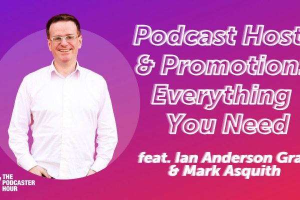 Podcast Hosts & Promotion – What You Need