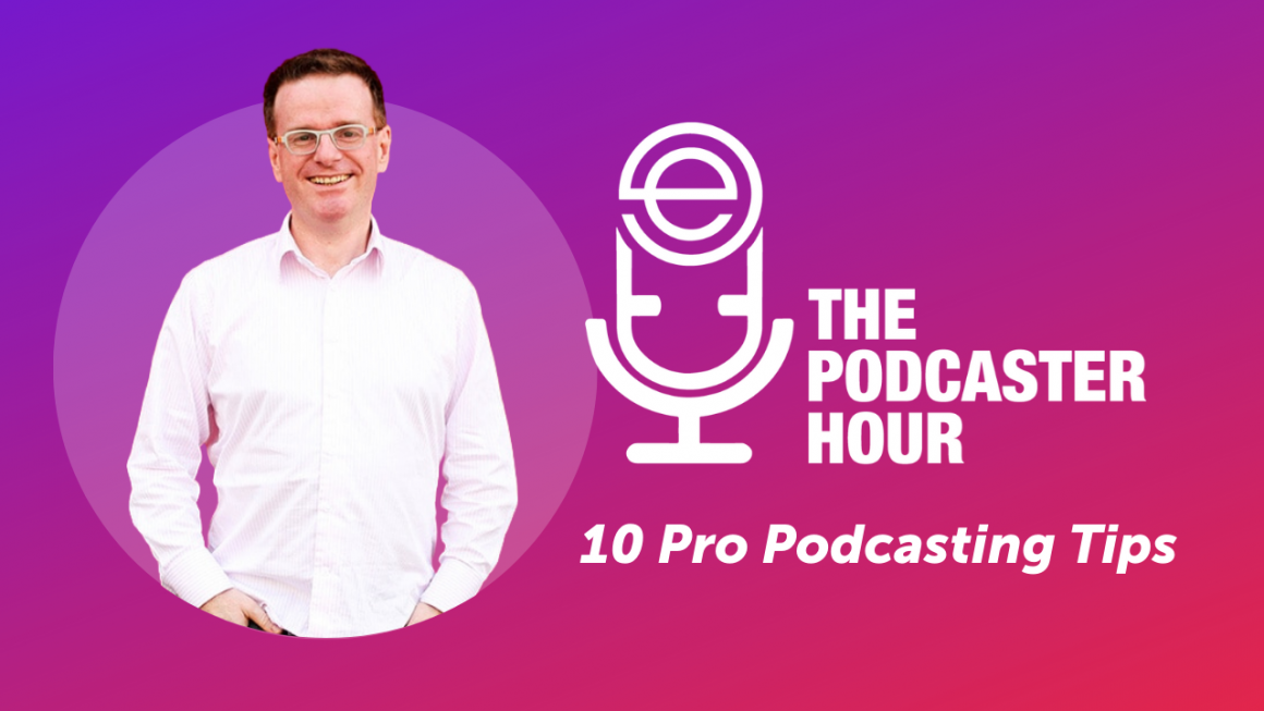 Top 10 Podcasting Tips from The Podcaster Hour