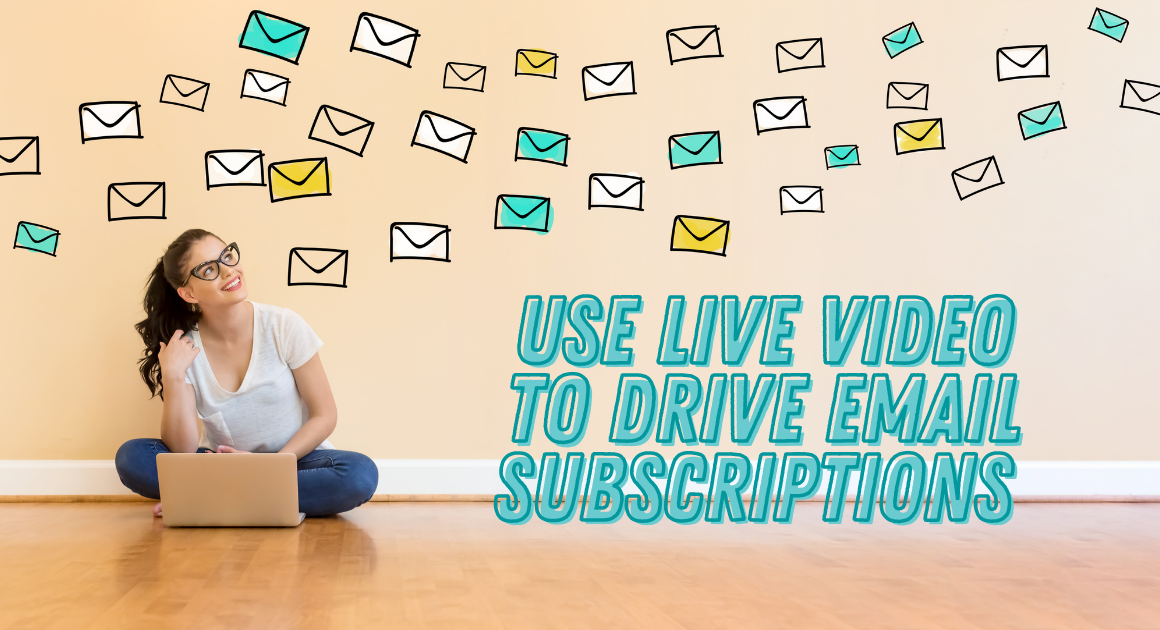 How You Can Use Live Streaming to Grow Your Email List