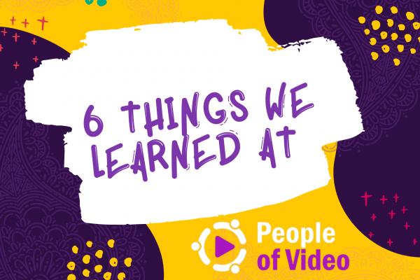 6 Important Things We Learned at People of Video